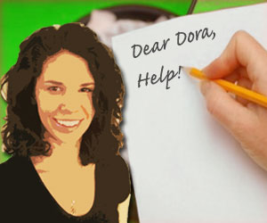 Dear Dora: Tell on someone like an adult