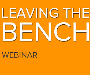 Leaving the Bench: The Webinar